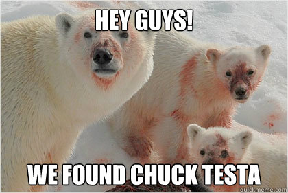 Hey Guys! We found chuck testa - Hey Guys! We found chuck testa  Misc
