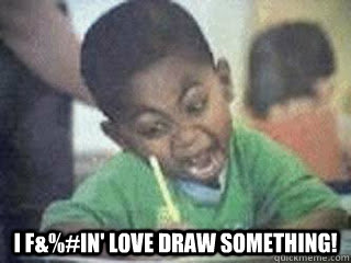 I f&%#IN' LOVE DRAW SOMETHING! -  I f&%#IN' LOVE DRAW SOMETHING!  Misc