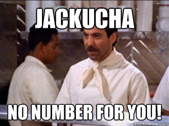 Jackucha no number for you!