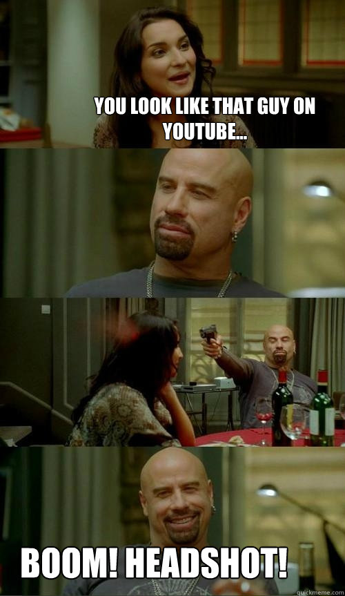 You Look Like That Guy On Youtube Boom Headshot Skinhead John
