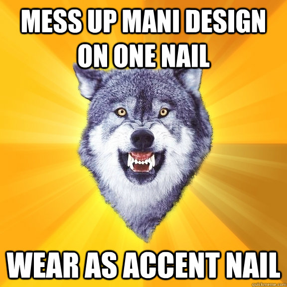 Mess up mani design on one nail wear as accent nail - Mess up mani design on one nail wear as accent nail  Courage Wolf
