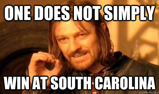 One does not simply win at south carolina