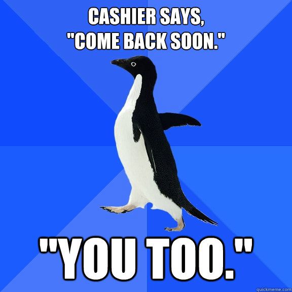 Cashier says,