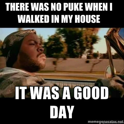 There was no puke when I walked in my house - There was no puke when I walked in my house  ICECUBE