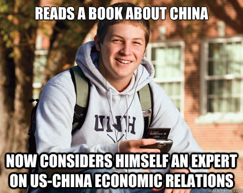 Reads a book about China now considers himself an expert on US-China economic relations