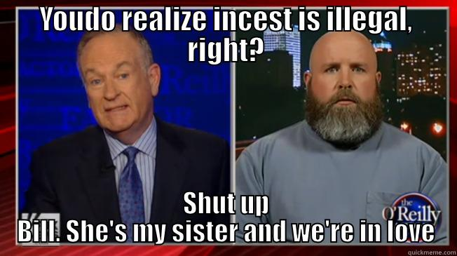 Inbred Bundy supporter - YOUDO REALIZE INCEST IS ILLEGAL, RIGHT? SHUT UP BILL. SHE'S MY SISTER AND WE'RE IN LOVE Misc