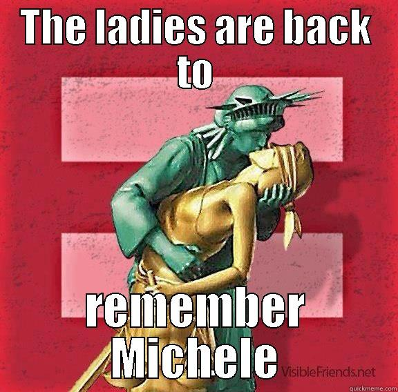 THE LADIES ARE BACK TO REMEMBER MICHELE Misc