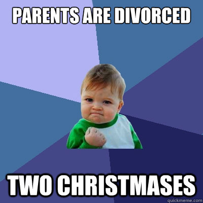 parents are divorced two Christmases    Success Kid