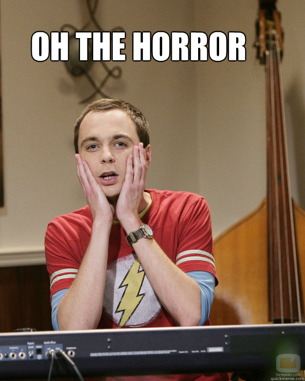 oh the horror surprised sheldon cooper quickmeme