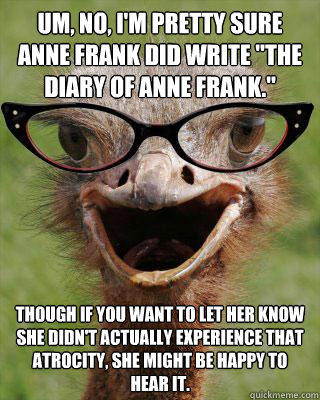 Um, no, I'm pretty sure Anne Frank DID write