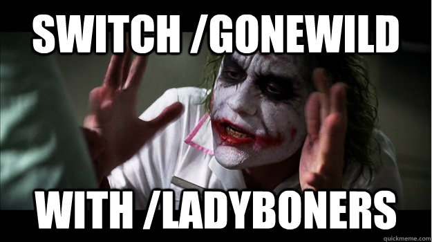Switch /gonewild with /ladyboners - Switch /gonewild with /ladyboners  Joker Mind Loss