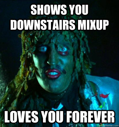 Shows you downstairs mixup Loves you Forever - Shows you downstairs mixup Loves you Forever  Good guy old greg