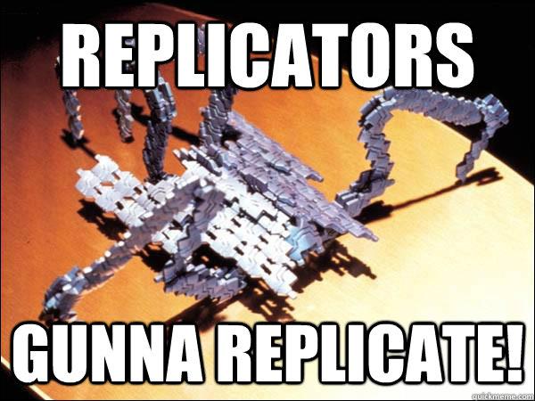 Replicators Gunna replicate! - Replicators Gunna replicate!  Misc