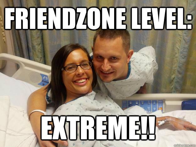 7547606715c2c6206d780f6812f1a559d43fbd10829996a9a511013e649020c8 friendzone level extreme!! friendzone quickmeme