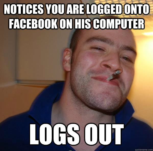 Notices you are logged onto facebook on his computer logs out - Notices you are logged onto facebook on his computer logs out  Misc