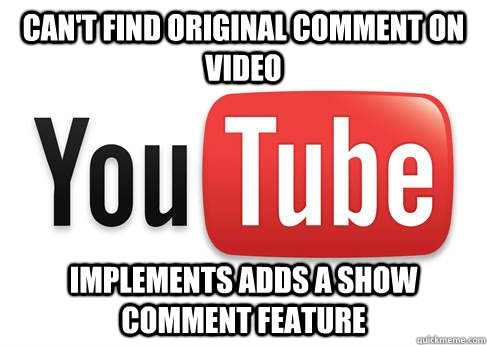 Can't find original comment on video implements adds a show comment feature - Can't find original comment on video implements adds a show comment feature  Good Guy Youtube