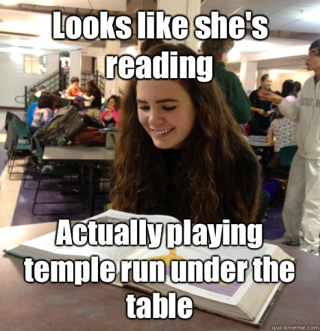 Looks like she's reading Actually playing temple run under the table - Looks like she's reading Actually playing temple run under the table  Good Girl Grace