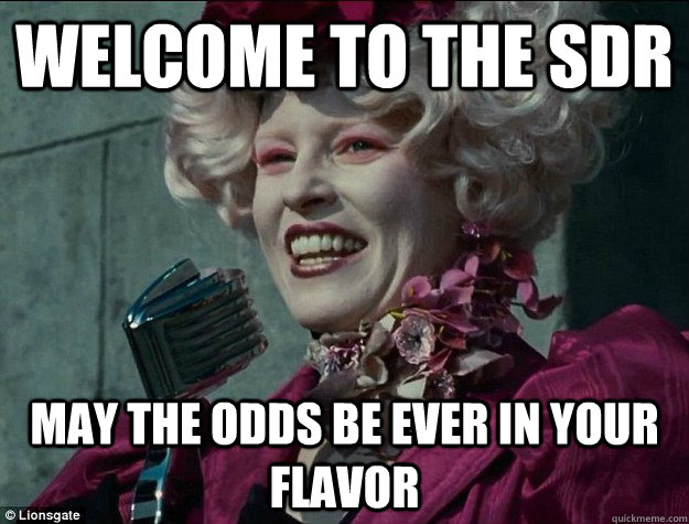 Welcome to the SDR May the odds be Ever in your Flavor