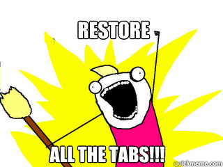 REStore all the tabs!!! - REStore all the tabs!!!  All The Things