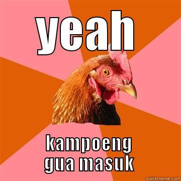 YEAH KAMPOENG GUA MASUK Anti-Joke Chicken