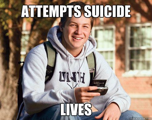 Attempts Suicide Lives  - Attempts Suicide Lives   College Freshman