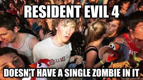 Resident Evil 4 Doesn't have a single zombie in it