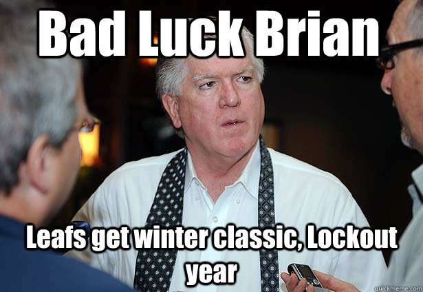 Bad Luck Brian Leafs get winter classic, Lockout year