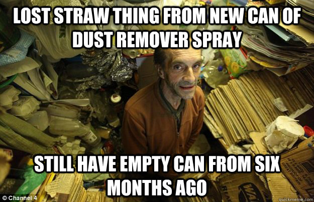 Lost straw thing from new can of dust remover spray Still have empty can from six months ago - Lost straw thing from new can of dust remover spray Still have empty can from six months ago  Success Hoarder