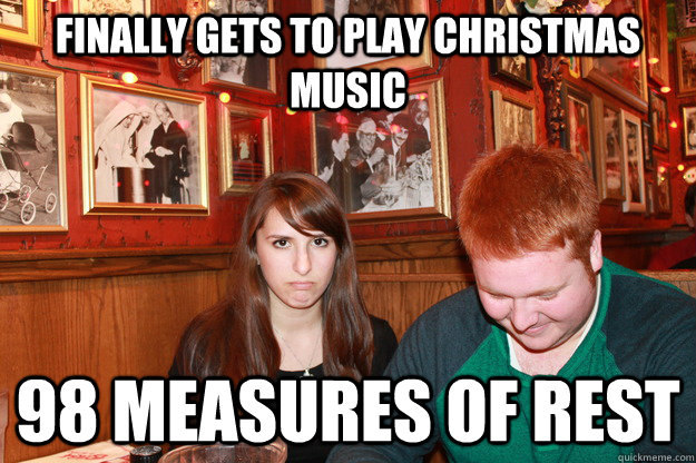 finally gets to play christmas music 98 measures of rest - finally gets to play christmas music 98 measures of rest  Misc