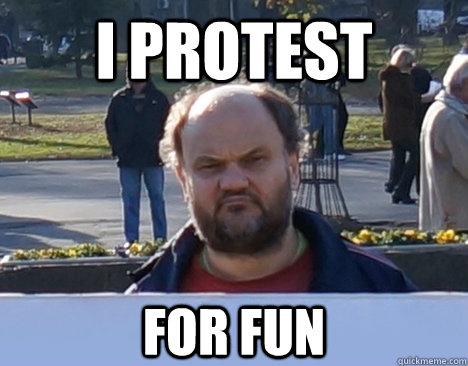 I protest For fun