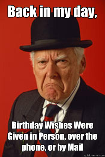 Funny Birthday Meme For Old Man : Image gallery old man birthday meme