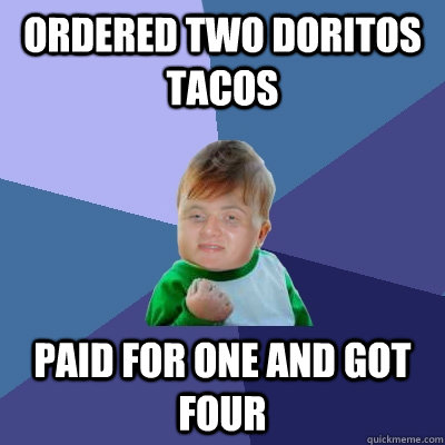 ordered two doritos tacos paid for one and got four