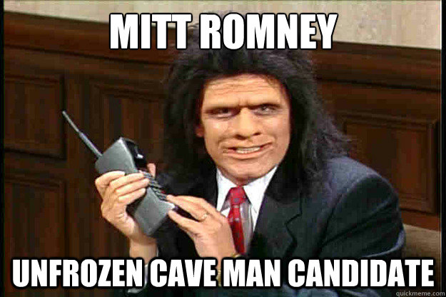 Man Cave Meme : Mitt romney unfrozen cave man candidate