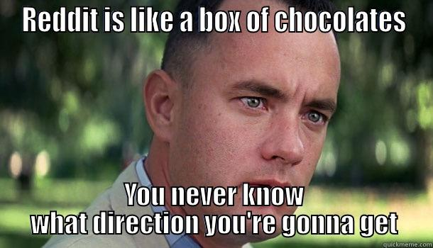 REDDIT IS LIKE A BOX OF CHOCOLATES YOU NEVER KNOW WHAT DIRECTION YOU'RE GONNA GET Offensive Forrest Gump