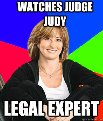 Watches judge judy legal expert - Watches judge judy legal expert  Sheltering Suburban Mom