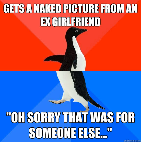 Gets a naked picture from an ex Girlfriend