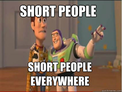 75f1c53d97e099101785ffe4db40ca205866ca0580880acc5875dd784d59668f short people short people everywhere woody and buzz quickmeme