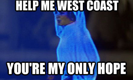 HELP ME WEST COAST YOU'RE MY ONLY HOPE