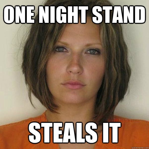one night stand steals it  - one night stand steals it   Attractive Convict