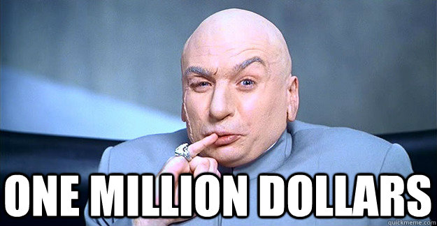 ONE MILLION DOLLARS -  ONE MILLION DOLLARS  Dr. Evil