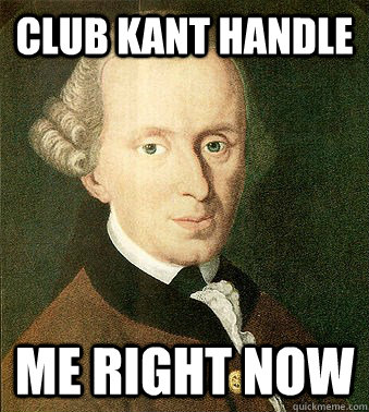 Club Kant handle me right now
