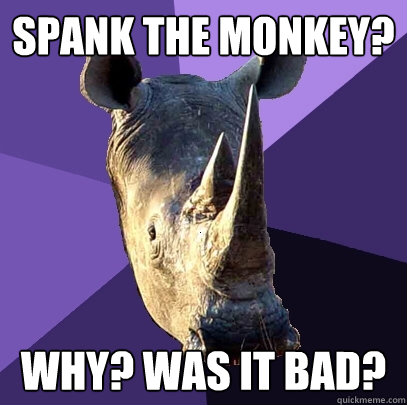 The the Not spank monkey