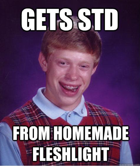 Gets Std From Homemade Fleshlight Bad Luck Brian Quickmeme
