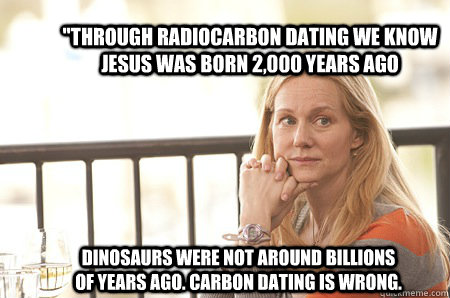 What If Carbon Dating Is Wrong