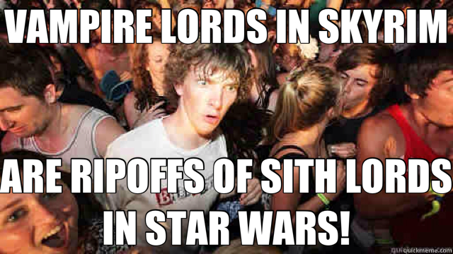 VAMPIRE LORDS IN SKYRIM ARE RIPOFFS OF SITH LORDS IN STAR WARS!