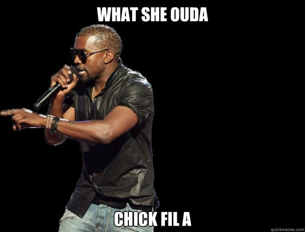 What she ouda Chick Fil A