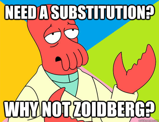 Need a substitution? why not zoidberg? - Need a substitution? why not zoidberg?  Misc
