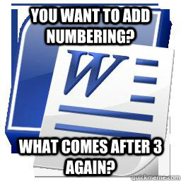 you want to add numbering? what comes after 3 again?