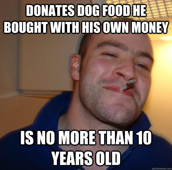 Donates dog food he bought with his own money is no more than 10 years old - Donates dog food he bought with his own money is no more than 10 years old  Misc