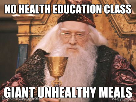 no health education class giant unhealthy meals  Drew Dumbledore
